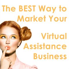 The Best Way to Get Clients for Your Virtual Assistance Business!