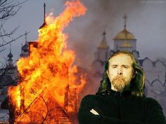 Only the Church is the light of the world which is burning.   Varg Vikernes