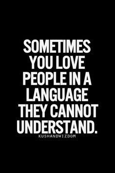 """those 5 love languages! ~said someone """"See nearby pin of Chapman's book. Quotes Mind, Quotes Thoughts, Me Quotes, Wisdom Quotes, Cheeky Quotes, Baby Quotes, Encouragement Quotes, Qoutes, The Words"""