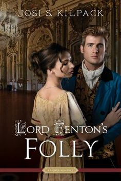 Lord Fenton's Folly by Josi S. Kilpack. Click on the image to place a hold on this item in the Logan Library catalog.
