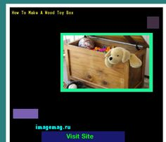 How To Make A Wood Toy Box 124205 - The Best Image Search