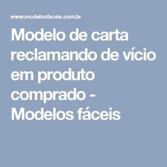 Modelo de carta reclamando de vício em produto comprado - Modelos fáceis