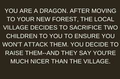 It takes a village to raise a child. A dragon works too. Book Prompts, Writing Prompts For Writers, Book Writing Tips, Dialogue Prompts, Creative Writing Prompts, Story Prompts, Writing Help, Writing Ideas, Karma