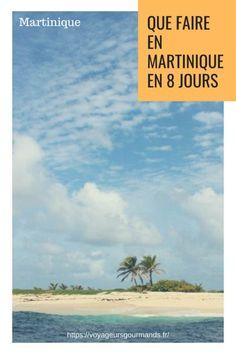 Que faire en Martinique en 8 jours ? Que faire, que voir, que manger en Martinique ? Tous nos conseils et itinéraire pour 8 jours sur l'île.