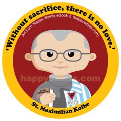 Without sacrifice, there is no love. - St. Maximilian Kolbe (1894-1941) was a priest from Poland who helped Jews hide from the Nazis during World War 2. He was caught and imprisoned in Auschwitz later. When another prisoner escaped from the camp, the guards selected ten others to be killed as a punishment. Father Kolbe was not selected but he asked to die in place of one of them whohadafamily.Hisactofloveand sacrificereflectedthatofJesusWhodiedforuson…