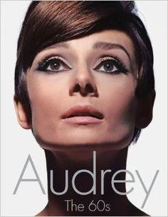 Audrey: The 60s: David Wills: 9780062209016: Amazon.com: Books