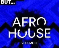 Relax and Enjoy this new album of Afro House Music titled VA – Nothing But Afro House, Vol. 12 which includes tracks and remixes by: InQfive, Osunlade, Shona, Dj Ice Flake, Dj Fresh, Giving Thanks To God, The Omen, Nigerian Music Videos, Joyous Celebration, Mixing Dj, Latest Music Videos, Best Albums