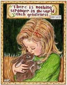 gentleness...