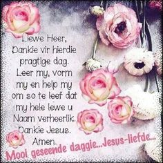 Special Words, Special Quotes, Religious Birthday Wishes, Uplifting Christian Quotes, Lekker Dag, Afrikaanse Quotes, Goeie More, Good Morning Wishes, Prayers