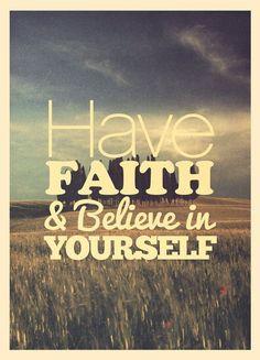 Tenha fé e acredite em você mesmo #Fe
