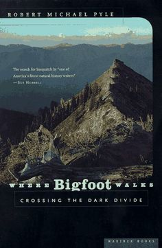 Where Bigfoot Walks: Crossing the Dark Divide Bigfoot Movies, Anthropology Major, Finding Bigfoot, Bigfoot Sasquatch, Earth Spirit, Mothman, Cryptozoology, Urban Legends, Classic Movies