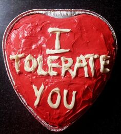 I Tolerate You heart cake