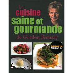 La cuisine saine et gourmande de Gordon Ramsay - broché - Fnac.com - Gordon Ramsay - Livre 19,19€