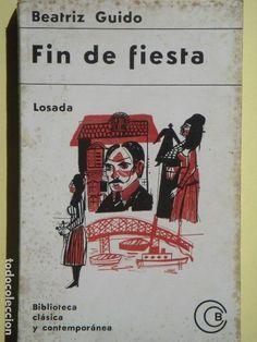 FIN DE FIESTA - BEATRIZ GUIDO - EDITORIAL LOSADA. 1967 - Foto 1