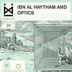bn Al-Haytham and the Renaissance Date: Tuesday April 7, 2015 Time:7:00 p.m. Location: Maraya Art Park Al Majaz Waterfront Sharjah, United Arab Emirates This talk will uncover the important and decisive contribution that Ibn al Haytham, one of the greatest Islamic scientists, made to the development of Renaissance art in Europe.  To register please contact Maraya Art Centre on +971 6 556 6555 or by email at rsvp@maraya.ae
