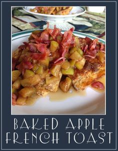 Best French Toast ever! Cinnamon apples, maple, and bacon top this decadent breakfast.