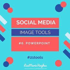 Social Media Image Tools: #6 Powerpoint PowerPoint might not be your preferred tool but its great when it comes to creating images. It has absolutely tons of templates available so you can click drag and position your way to that perfect image. It's also possible to use third-party templates to create infographics with PowerPoint. I suggest that you always to start with a photograph or image for the background and then add any additional features such as text icons graphics and colours. When…
