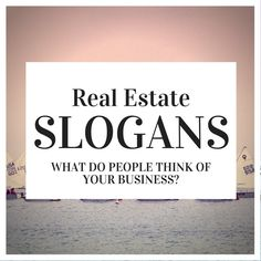 Are you lacking a convincing real estate slogan? See what realtors are missing when it comes to...how they are getting more leads with...real estate slogans