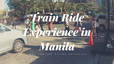 Train Rides Experience in Manila