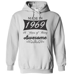 Made in 1969, 46 years of being awesome - Limited Edition T Shirts, Hoodies. Check price ==► https://www.sunfrog.com/Birth-Years/Made-in-1969-46-years-of-being-awesome--Limited-Edition-4008-White-14185513-Hoodie.html?41382 $39.9