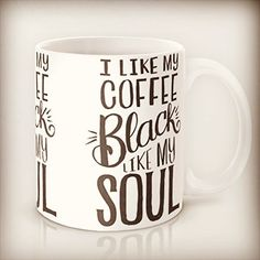 This hilarious coffee is a great gift for someone with a little dark side.  Someone who loves dark comedy and all things dark like their soul would appreciate