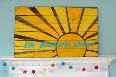 Another happy sun on wood sign. Little Bit Funky: Oh Happy Day! Reclaimed Wood Art, Old Wood, Pallet Wood, Pallet Ideas, O Happy Day, Decoration, Wood Signs, Art Projects, Artsy