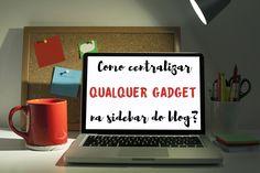 Como centralizar qualquer gadget na sidebar do blog?