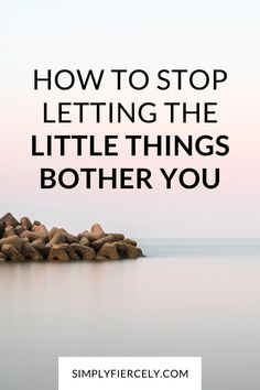 Do you ever wonder how not to let the little things get to you? Keep reading for tips on how to let the little things go. Happy Alone, Self Development, Personal Development, Life Coaching Tools, Mindfulness Activities, Relaxation Techniques, Good Habits, Self Improvement Tips, Mindful Living