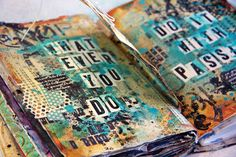 whatever you do, do it with passion  art journal pages