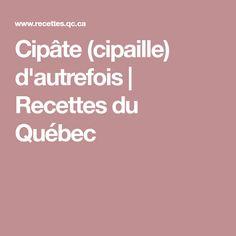 Cipâte (cipaille) d'autrefois | Recettes du Québec