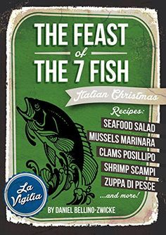 "THE FEAST of THE 7 FISH by Daniel Bellino-Zwicke is The # 1 BEST SELLING BOOK of The Genre, The ITALIAN CHRISTMAS FEAST of SEVEN FISHES … La Vigila ""THE FEAST of The 7 FISH"" The Southern Italian Ritual Christmas Eve Meal of Seven Fish, Representing The 7 Sacraments of The Roman... more details available at https://www.kitchen-dining.com/blog/kindle-ebooks/cookbooks-food-wine-kindle-ebooks/cooking-by-ingredient/meat-poultry-seafood/seafood/product-review-for-th"
