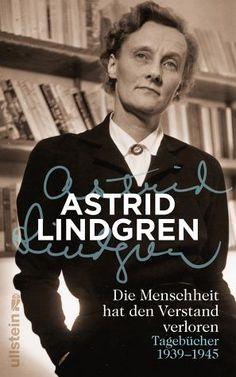 Ein einzigartiges Zeitdokument von Astrid LindgrenWie ist es möglich, dass die Menschheit solche Qualen erleiden muss, und warum gibt es Krieg?