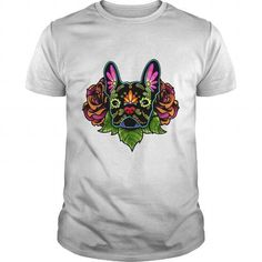 French Bulldog in Black - Day of the Dead Sugar Skull Dog T-Shirt. Funny Dog Lover Shirt LIMITED TIME ONLY. ORDER NOW if you like, Item Not Sold Anywhere Else. Amazing for you or gift for your family members and your friends. Thank you! #sugar #shirts