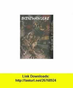 WoD Skinchangers (World of Darkness (White Wolf Hardcover)) (9781588463357) Chris Campbell, Jess Hartley, Peter Schaefer , ISBN-10: 1588463354  , ISBN-13: 978-1588463357 ,  , tutorials , pdf , ebook , torrent , downloads , rapidshare , filesonic , hotfile , megaupload , fileserve