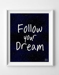 'Follow Your Dream' Print