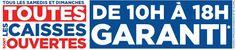 Coupons et Circulaires: GARANTI : TOUTES LES CAISSES OUVERTES DE 10H À 18H...