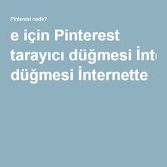 e için Pinterest tarayıcı düğmesi İnternette b