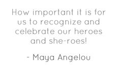 Celebrate our heroes and she-roes!