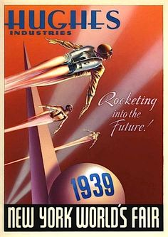 Retro Futurism Ad from Hughes Industries, Rocketing into the Future,1939 New York World's Fair.
