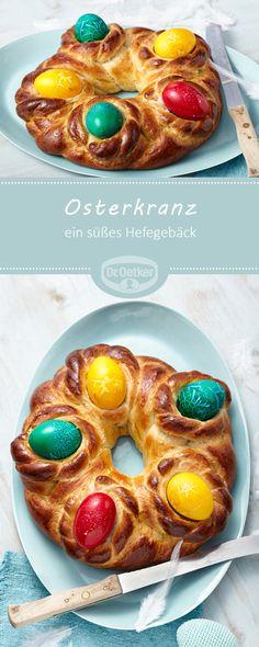 Osterkranz: Ein süßes Hefegebäck zum Frühstück oder für die Kaffeetafel