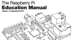 The Raspberry Pi Education Manual Teaches You Basic Computer Science Principles