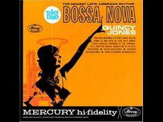 Big Band Bossa Nova - Quincy Jones ♪♪ [I] ♪♪ • Soul Bossa Nova 00:00 •  Boogie Stop Shuffle 02:45 •  Desafinado 05:27 •  Manha de Carnval 08:27 •  Se è Tarde Me Perdoa 11:24 •  On The street Where You Live 15:52 •  Samba De Uma Nota Só 18:28 •  Lalo Bossa Nova 20:31 •  Serenata 23:48 •  Chega De Saudade 27:07 •  A Taste Of Honey 32:45