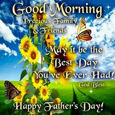 Good Morning, I pray that you have a safe and blessed day! Fathers Day In Heaven, Happy Fathers Day Dad, Happy Father Day Quotes, Happy Fathers Day Pictures, Fathers Day Ideas For Husband, Good Morning Google, Good Morning Happy, Sunday Morning, Diy Father's Day Gifts
