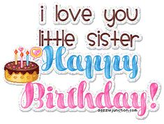 happy birthday sister quotes | Happy Birthday Little Sister Graphi quote