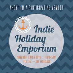 We're thrilled with the amazingly talented and diverse vendors participating in this fun shopping experience! Join us at the #IndieHolidayEmporium #IHE2014 on Thanksgiving weekend at Pier 35!