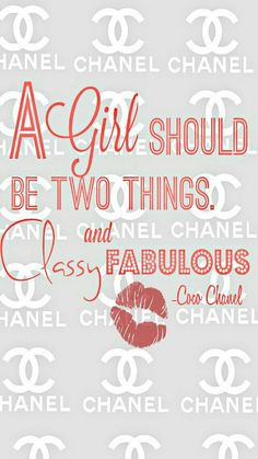 499aff0295daf A girl should be 2 things. Classy and fabulous  Coco Chanel