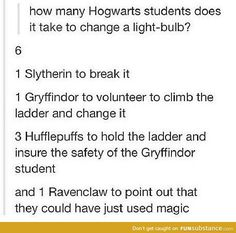 """How many Hogwarts students does it take to change a light bulb?"" This is great. and sadly true"