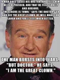 Missing Robin Williams right now - Whisper Wisdom Quotes, True Quotes, Words Quotes, Sayings, Peace Quotes, Favorite Quotes, Best Quotes, Robin Williams Quotes, Depression Quotes