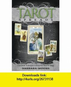 Tarot Spreads: Layouts & Techniques to Empower Your Readings by Barbara Moore Wicca Witchcraft, Wiccan, Barbara Moore, Psychic Reading Online, Palm Reading, Tarot Card Meanings, Cartomancy, Principles Of Design, Tarot Spreads