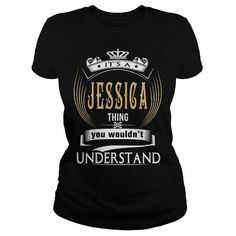 Awesome Tee  JESSICAIts a JESSICA Thing You Wouldnt Understand  T Shirt Hoodie Hoodies YearName Birthday Shirts & Tees